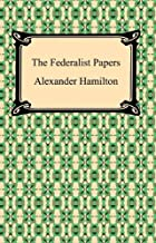 The Federalist Papers [with Biographical Introduction] (English Edition)