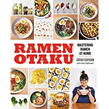 Ramen Otaku: Mastering Ramen at Home: A Cookbook (English Edition)