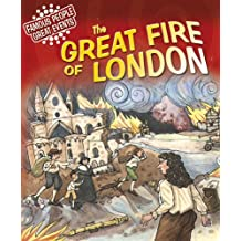 The Great Fire of London: Famous People, Great Events (English Edition)