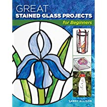Great Stained Glass Projects for Beginners (English Edition)