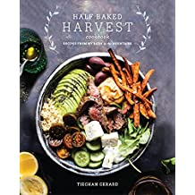 Half Baked Harvest Cookbook: Recipes from My Barn in the Mountains (English Edition)