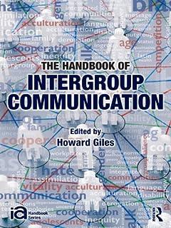 The Handbook of Intergroup Communication (ICA Handbook Series) (English Edition)