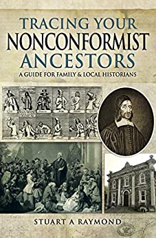 """Tracing Your Nonconformist Ancestors: A Guide for Family and Local Historians (Tracing Your Ancestors) (English Edition)"",作者:[Raymond, Stuart A]"