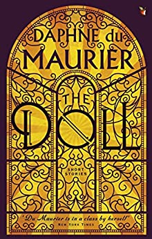 """The Doll: Short Stories (Virago Modern Classics Book 122) (English Edition)"",作者:[Du Maurier, Daphne]"