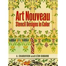 Art Nouveau Stencil Designs in Color (Dover Pictorial Archive) (English Edition)