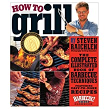 How to Grill: The Complete Illustrated Book of Barbecue Techniques, A Barbecue Bible! Cookbook (English Edition)