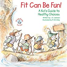 Fit Can Be Fun!: A Kid's Guide to Healthy Choices (English Edition)