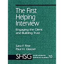The First Helping Interview: Engaging the Client and Building Trust (SAGE Human Services Guides Book 70) (English Edition)