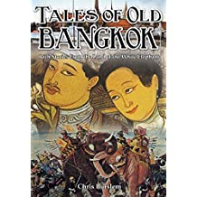 Tales of Old Bangkok: Rich Stories from the Land of the White Elephant (English Edition)