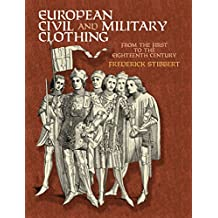 European Civil and Military Clothing (Dover Fashion and Costumes) (English Edition)