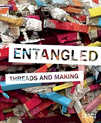 Entangled: Threads and Making.pdf