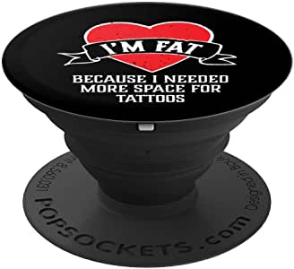 有趣的 I'm Fat For Tattoos PopSockets 手机和平板电脑握架260027  黑色