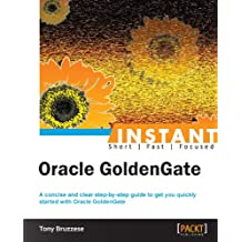 Instant Oracle GoldenGate (English Edition)
