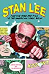 Stan Lee and the Rise and Fall of the American Comic Book (English Edition)
