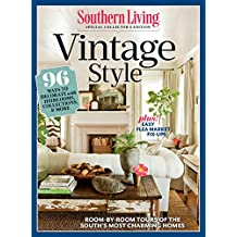 SOUTHERN LIVING Vintage Style: 96 Ways to Decorate with Heirlooms, Collections, & More (English Edition)