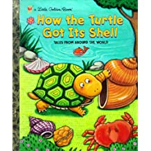 How the Turtle Got Its Shell (Little Golden Book) (English Edition)