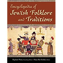 Encyclopedia of Jewish Folklore and Traditions (English Edition)