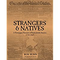 Strangers and Natives: A Newspaper Narrative of Early Jewish America: 1734-1869