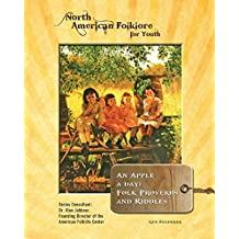 An Apple a Day: Folk Proverbs and Riddles (North American Folklore for Youth) (English Edition)