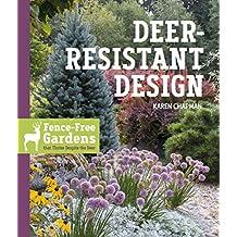 Deer-Resistant Design: Fence-free Gardens that Thrive Despite the Deer (English Edition)