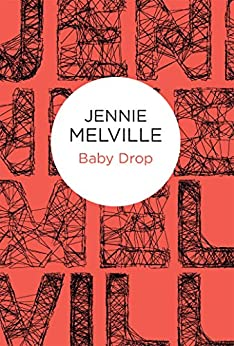 """Baby Drop (Charmian Daniels Book 16) (English Edition)"",作者:[Melville, Jennie]"