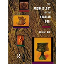 The Archaeology of the Arabian Gulf (English Edition)