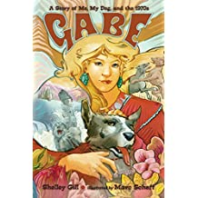 Gabe: A Story of Me, My Dog, and the 1970s (English Edition)