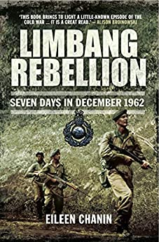 """Limbang Rebellion : Seven Days in December 1962 (English Edition)"",作者:[Chanin, Eileen]"