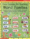 Easy Lessons for Teaching Word Families, Grades K-2