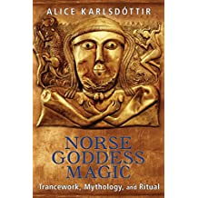 Norse Goddess Magic: Trancework, Mythology, and Ritual (English Edition)