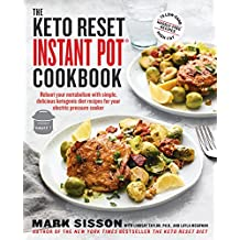 The Keto Reset Instant Pot Cookbook: Reboot Your Metabolism with Simple, Delicious Ketogenic Diet Recipes for Your Electric Pressure Cooker: A Keto Diet Cookbook (English Edition)
