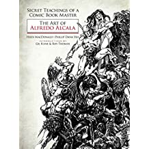 Secret Teachings of a Comic Book Master: The Art of Alfredo Alcala (English Edition)