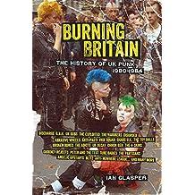 Burning Britain: The History of UK Punk 1980–1984 (English Edition)