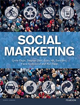 """Social Marketing (English Edition)"",作者:[Eagle, Lynne, Dahl, Stephan, Hill, Susie, Bird, Sara, Spotswood, Fiona, Author]"