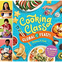 Cooking Class Global Feast!: 44 Recipes That Celebrate the World's Cultures (English Edition)