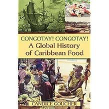 Congotay! Congotay! A Global History of Caribbean Food (English Edition)
