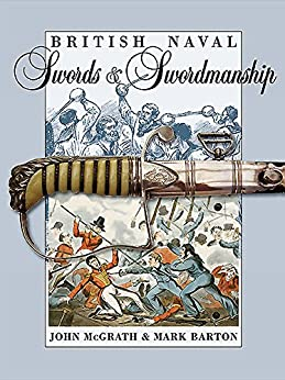 """British Naval Swords and Swordmanship (English Edition)"",作者:[Barton, Mark, McGrath, John]"