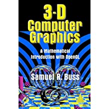 3D Computer Graphics: A Mathematical Introduction with OpenGL (English Edition)
