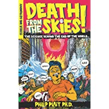 Death from the Skies!: The Science Behind the End of the World (English Edition)