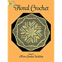 Floral Crochet (Dover Needlework Series) (English Edition)