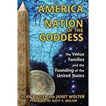 America: Nation of the Goddess: The Venus Families and the Founding of the United States (English Edition)