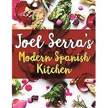 Joel Serra's Modern Spanish Kitchen (English Edition)