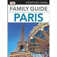 DK Eyewitness Family Guide Paris (Travel Guide) (English Edition)