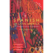 Colloquial Spanish of Latin America: The Complete Course for Beginners (English Edition)