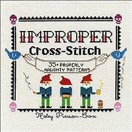 """Improper Cross-Stitch: 35+ Properly Naughty Patterns (English Edition)"",作者:[Pierson-Cox, Haley]"