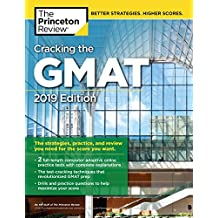 Cracking the GMAT with 2 Computer-Adaptive Practice Tests, 2019 Edition: The Strategies, Practice, and Review You Need for the Score You Want (Graduate School Test Preparation) (English Edition)