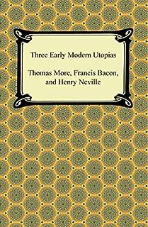 Three Early Modern Utopias (English Edition)