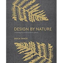 Design by Nature: Creating Layered, Lived-in Spaces Inspired by the Natural World (English Edition)