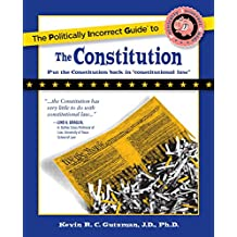 The Politically Incorrect Guide to the Constitution (The Politically Incorrect Guides) (English Edition)