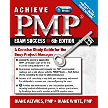Achieve PMP Exam Success, 6th Edition: A Concise Study Guide for the Busy Project Manager (English Edition)